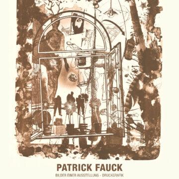 Patrick Fauck: Bilder einer Ausstellung - Druckgrafik